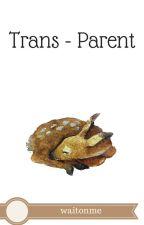Trans-parent by wait0nme