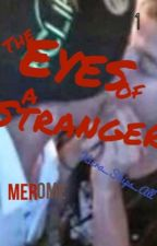 The Eyes Of A Stranger by Kiera_Ships_All