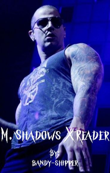 M. Shadows X Reader
