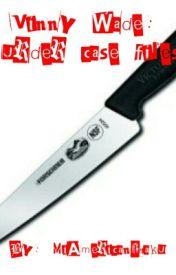 VINNY WADE: MURDER CASE FILES by EmoLemonPie