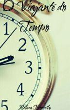 O viajante do tempo by RebecaMK2