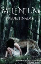 MILENIUM: Predestinados(PAUSADA)  by Skywalker116