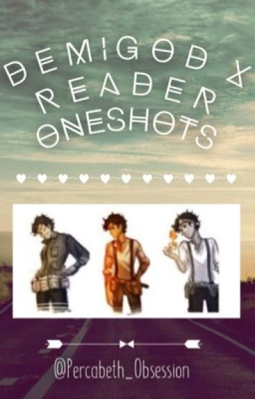 Demigod x Reader One shots [COMPLETE]