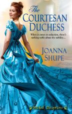 The Courtesan Duchess -- A Sneak Peek! by joannashupe