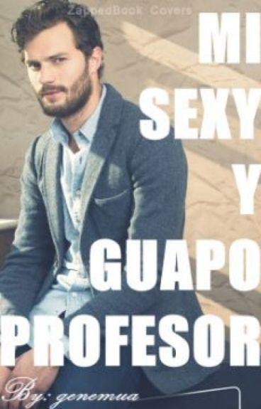 MI SEXY Y GUAPO PROFESOR