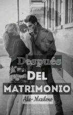 Después del Matrimonio by Ale-Maslow