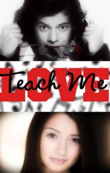 Teach Me Love  (Harry Styles Teacher Love Affair)