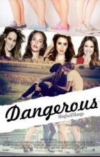 Dangerous (EDITANDO) by IamAbbyMG25