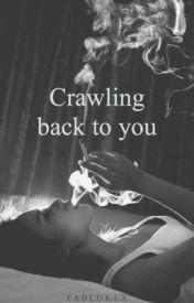 Crawling back to you • l.b by fablukex