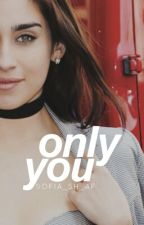 Lauren/You: Only You by sofia_5h_af