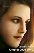 Edward and Bella: Another Love Story by _ItsZem_