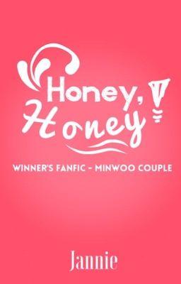 Đọc truyện Honey, Honey! [Fanfic][WINNER][Minwoo Couple]