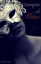 Vampire of Mine (Lesbian Story) (On Hold) by SilentVampire