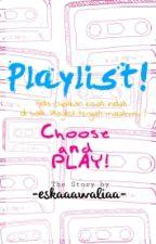 PLAYLIST (EXO FANFICTION) - HIATUS by Eskaawaliaa