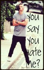 So you say you hate me? (A Harry Styles fanfiction) by the_crazy_girls