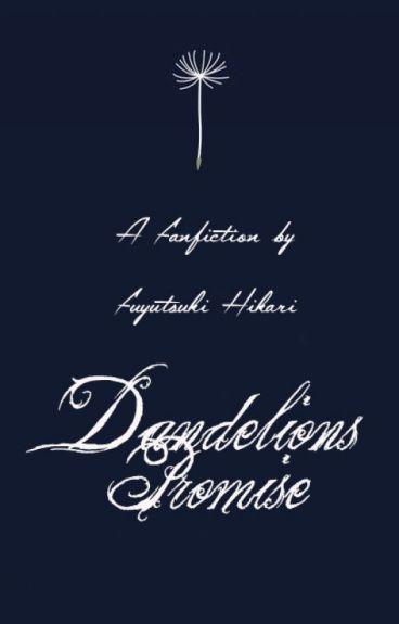Dandelion's Promise (Fanfiction)