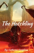 The Hatchling by Catherine_Creighton5