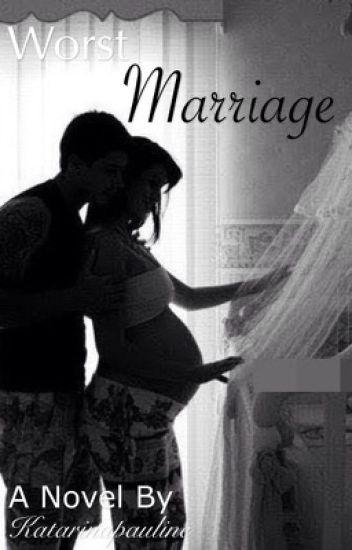 Worst Marriage
