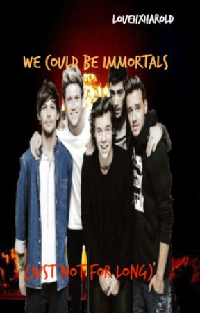 We Could Be Immortals (Just Not For Long) // l.s. by louehxharold