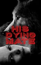 His Dying Mate by Biker_Life