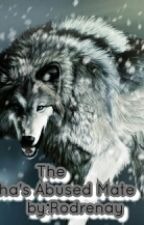 The Alpha's Abused Mate(Under Editing)  by Ms_Supernatural