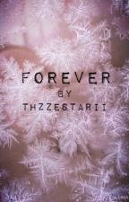 Forever (Twilight fanfiction) by ThzeeStarii