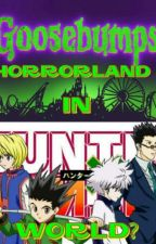 Goosebumps horrorland in....... hunter X hunter world? by june_en