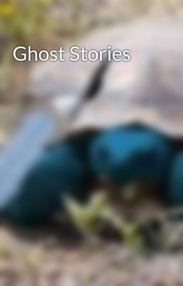 Ghost Stories by juppjupp