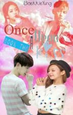 Once Upon A Kiss(Book 2) by BaekkieYung