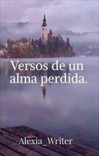 Versos de un alma perdida. by Alexia_Writer