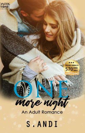 One More Night [Proses Penerbitan] by S_Andi