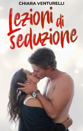 Lezioni di seduzione [primi due capitoli] by fallsofarc