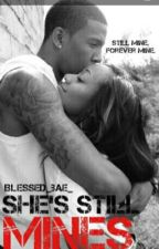 She's still mines by Blessed_Bae_