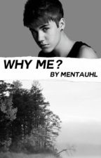 Why Me? • jb by mentauhl