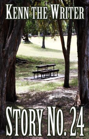 STORY NO. 24 (COMING SOON) by KennTheWriter
