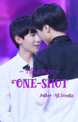 Đọc truyện [Fanfic | Khải Nguyên] Tổng hợp One-shot của Yil Sweetie