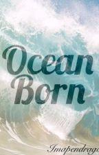 Ocean Born by imapendragon