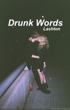 Drunk Words [Lashton] by bralum