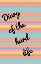 Diary of the hard life by _xxlilzyxx_
