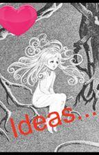 Ideas by jessace13