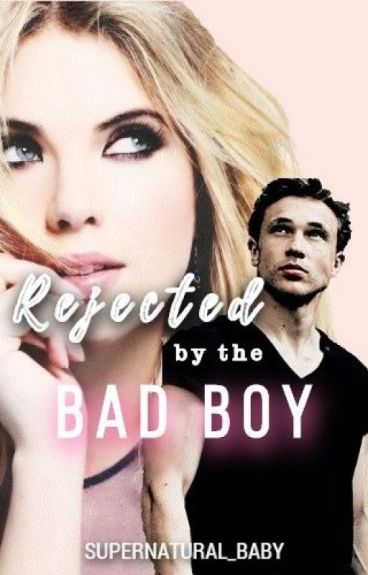 Rejected by the Bad Boy