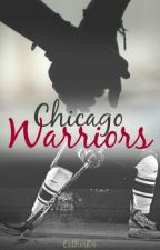 Chicago Warriors (Sin Editar) [#Wattys2016] © by EstherR4