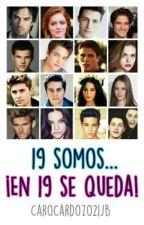19 Somos... ¡En 19 Se Queda! by CaroCardozo0000