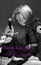 Dbz fanfic~Trunks love story~ by sabrina1100