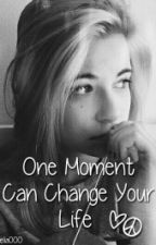 One Moment can change your life by Nelia000