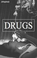 drugs, m. healy by fckinghealy