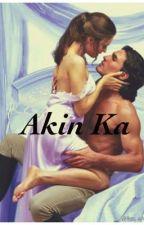 Akin Ka (Completed) by QueenSaranghe