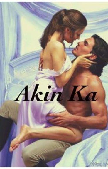 Akin Ka (Completed)