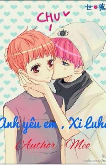 Shortfic_Hunhan ( Nc 17) Anh yêu em , Xi Luhan