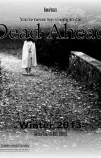Dead Ahead. |Based on the Woman in Black.| by HannahUnique